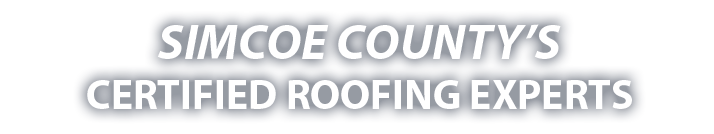 Simcoe County's Certified Roofing Experts
